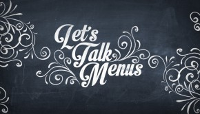 Let's Talk Menus
