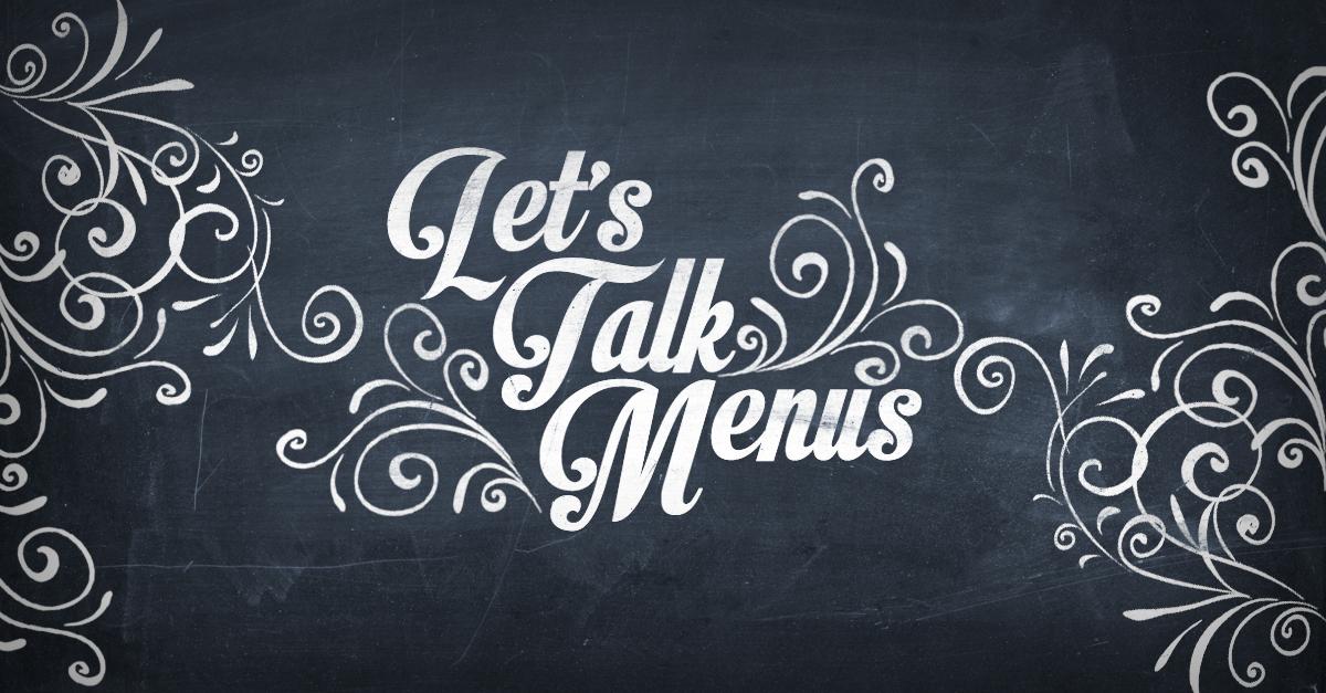 Let's Talk Menus