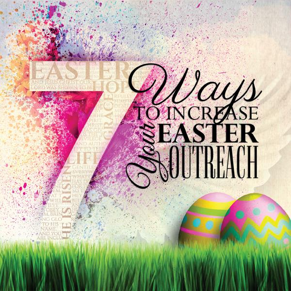 Increase Easter Outreach