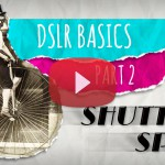 Basic DSLR Tutorial 2: Shutter Speed  – Tipster Friday