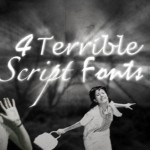 4 terrible script fonts – Tipster Friday