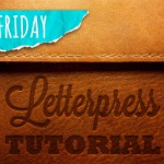 Letterpress Photoshop Tutorial – Tipster Friday