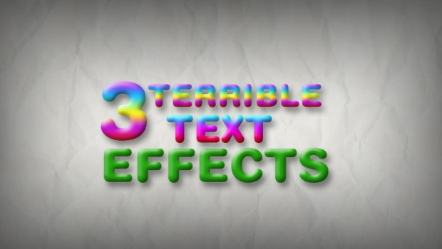 3 terrible text effects