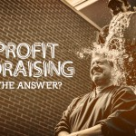 Nonprofit fundraising: What is the answer?