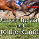 Out of the gate and in the running