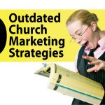 8 Outdated Church Marketing Strategies