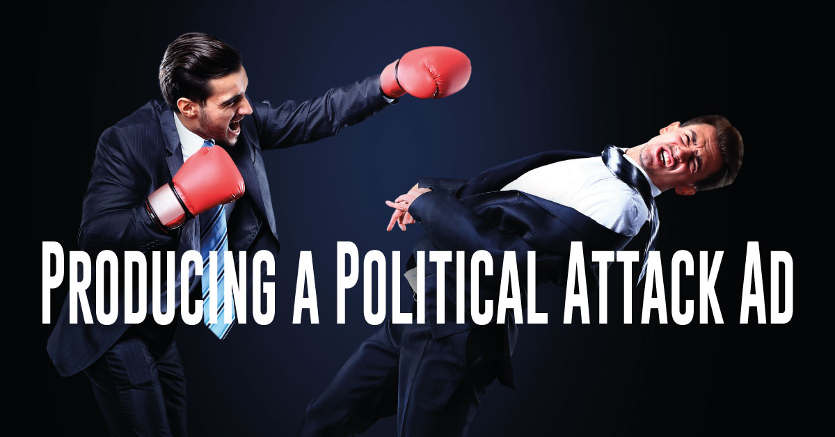 Producing a Political Attack Ad