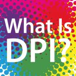 What Is DPI?